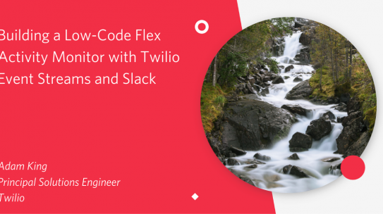 Building a Low-Code Flex Activity Monitor with Twilio Event Streams and Slack