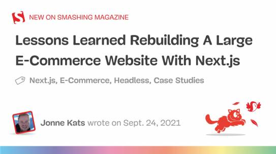 Lessons Learned Rebuilding A Large E-Commerce Website With Next.js (Case Study)